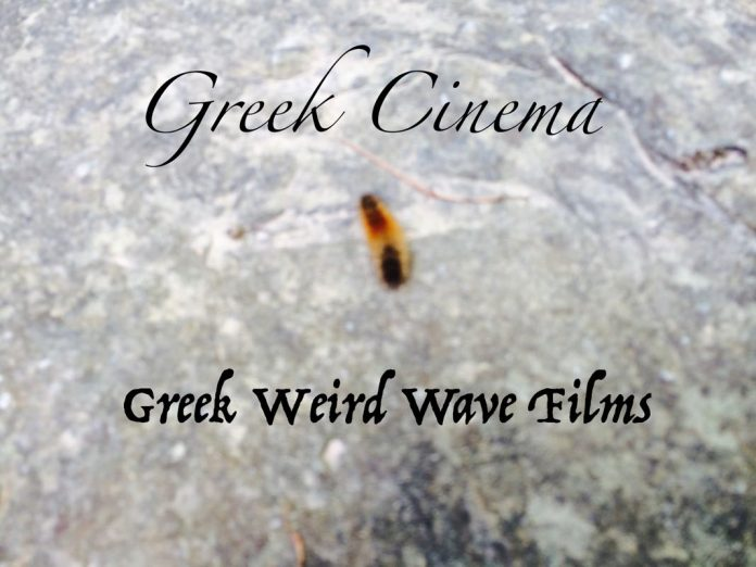 Greek Cinema Greek Weird Wave Films
