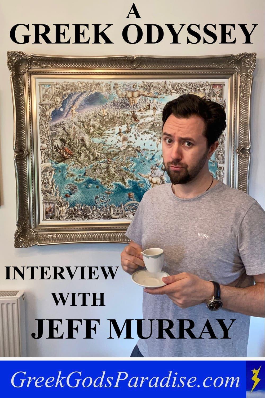 A Greek Odyssey Interview with Jeff Murray